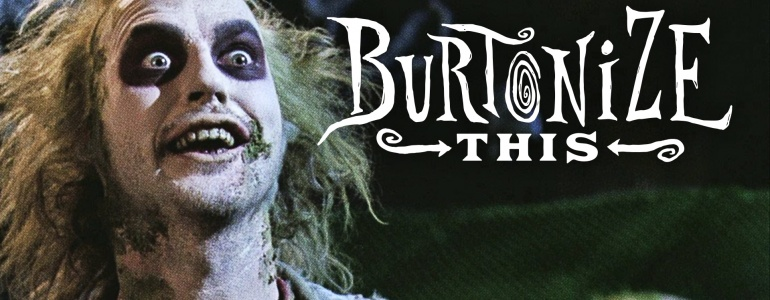 Announcing BURTONIZE THIS! A Filmmaking Contest From The Alamo Drafthouse